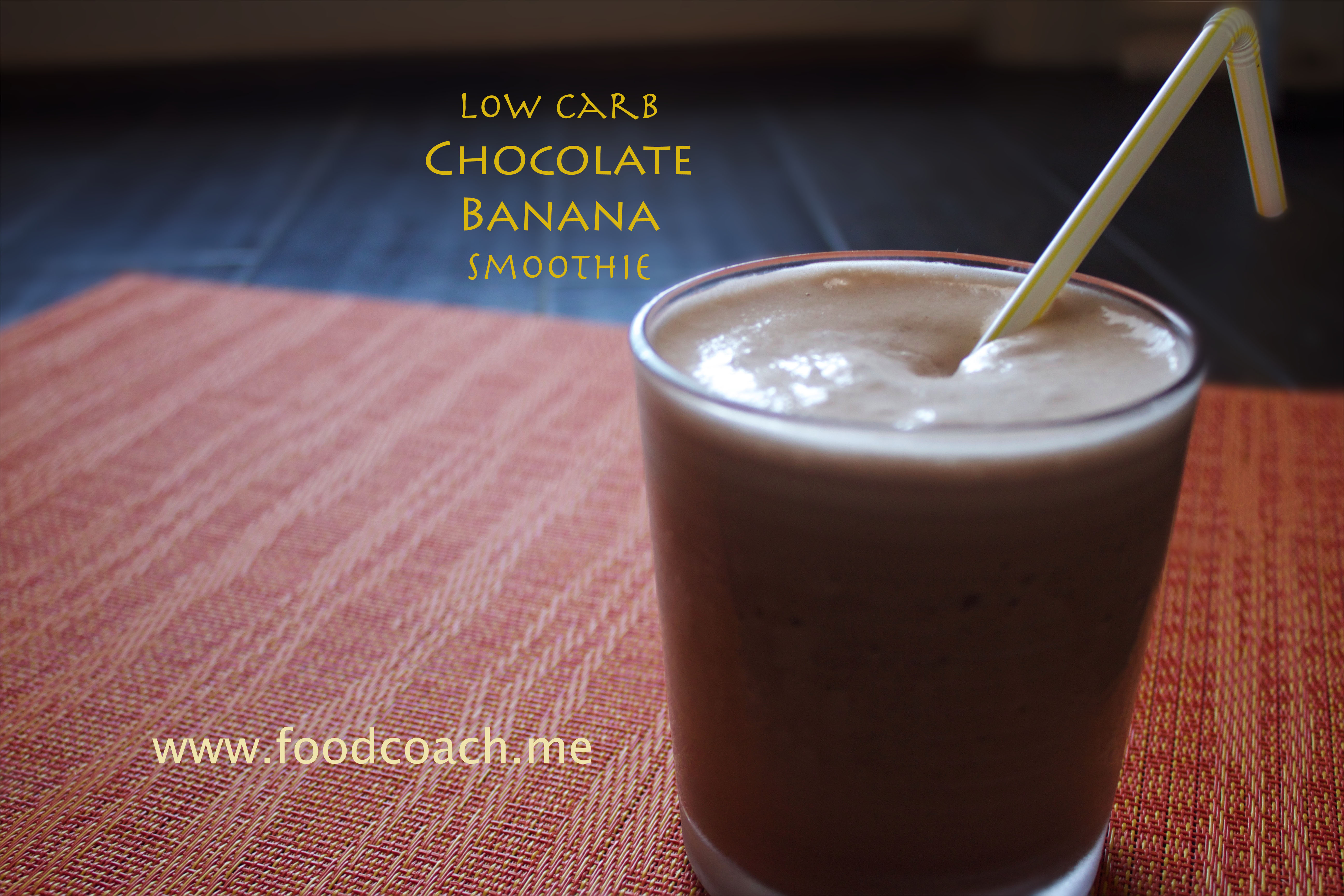 Low Carb Chocolate Banana Smoothie -