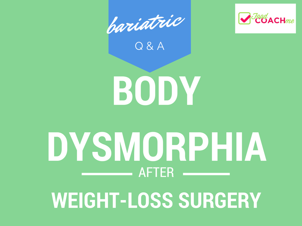 What is Body Dysmorphia after Weight Loss Surgery