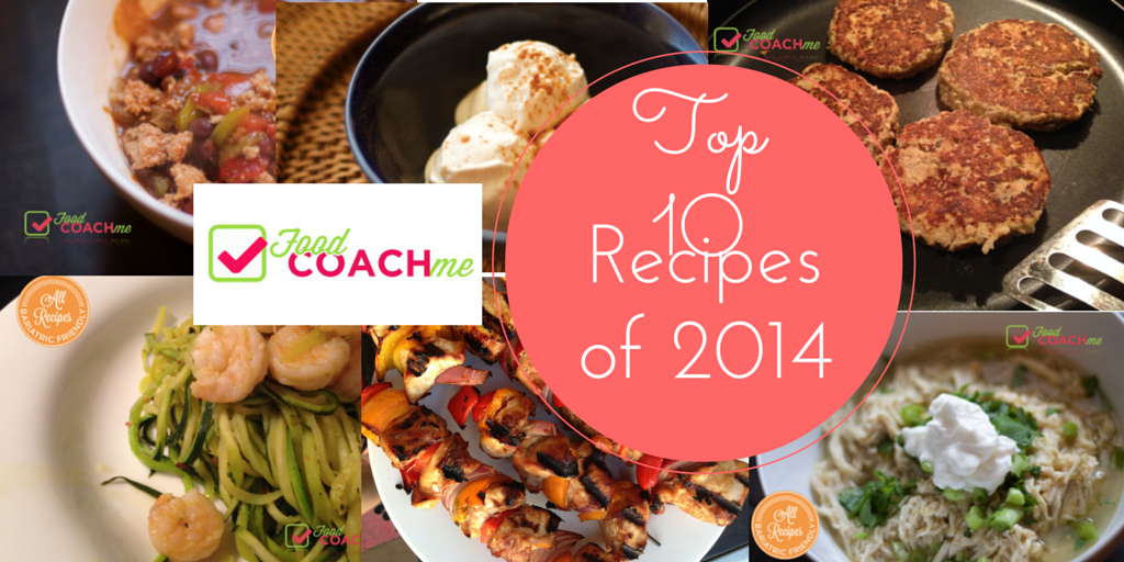 Top Ten Recipes of 2014! Food Coach Me specializes in low carb and weight loss surgery friend meals. Quick, easy and delicious! www.foodcoach.me