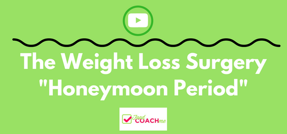 The WLS Honeymoon Period | Bariatric Surgery Information | FoodCoach.Me