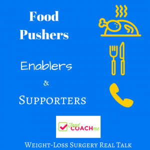 Weight Loss Surgery Talk - Food Pushers, Enablers and Supporters