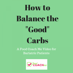 """How to Balance the """"Good"""" Carbs after Weight-loss Surgery"""