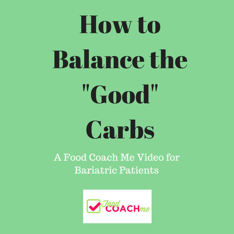 "How to Balance the ""Good"" Carbs after Weight-loss Surgery"