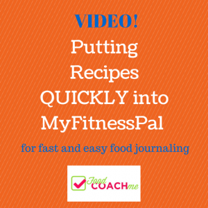 How to put Online Recipes into MyFitnessPal for easy food journaling - Video!