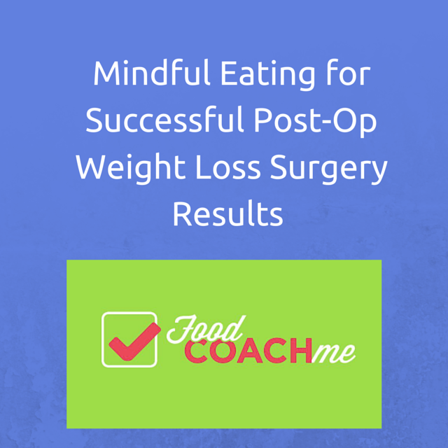 Bariatric Patients using Mindful Eating Approaches for Success