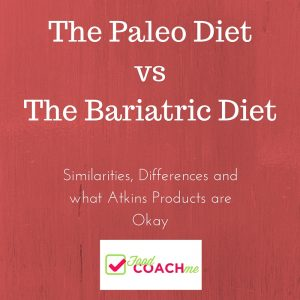 The Paleo Diet vs the Bariatric Diet - Video on www.foodcoach.me