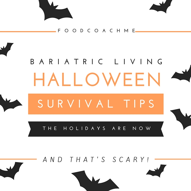 Bariatric Living - The Holidays Start with Halloween!! www.foodcoach.me