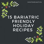 15 Bariatric Surgery Friendly Recipes for the holidays! Ideas for appetizers, entrees, sides, drinks and desserts. All low carb and focused on Gastric Sleeve, Gastric Bypass or DS patients. I really love the stuffed mushrooms! #wlsholidays #gastricsleeveholidays #gastricbypassholidays #gastricsleeverecipes #gastricbypassrecipes #gastricsleeveholidayrecipes