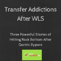 3 Powerful Stories of Transfer Addiction After WLS
