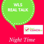 WLS REAL TALK - Night Time Snacking
