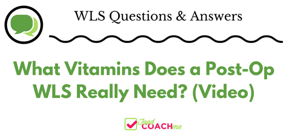 What Vitamins Does a Post-Op WLS Really Need? Video