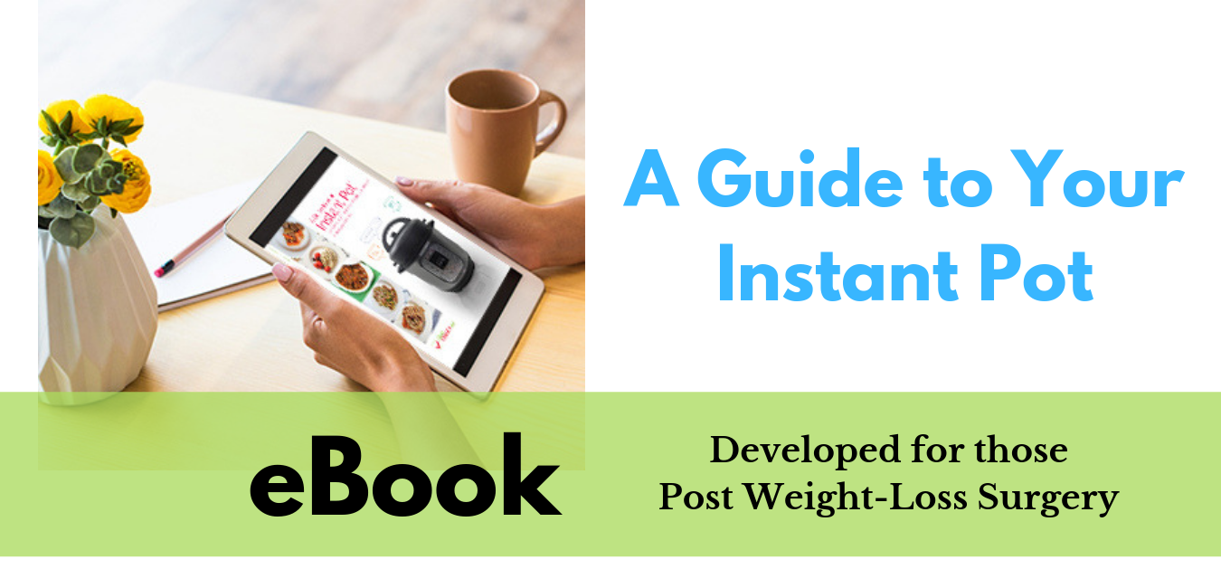 eBook A Guide to Your Instant Pot Developed for Those Post Weight Loss Surgery by Steph Wagner Dietitian