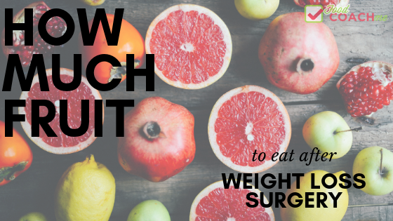 blog article how much fruit is okay to eat after weight loss surgery on foodcoach.me