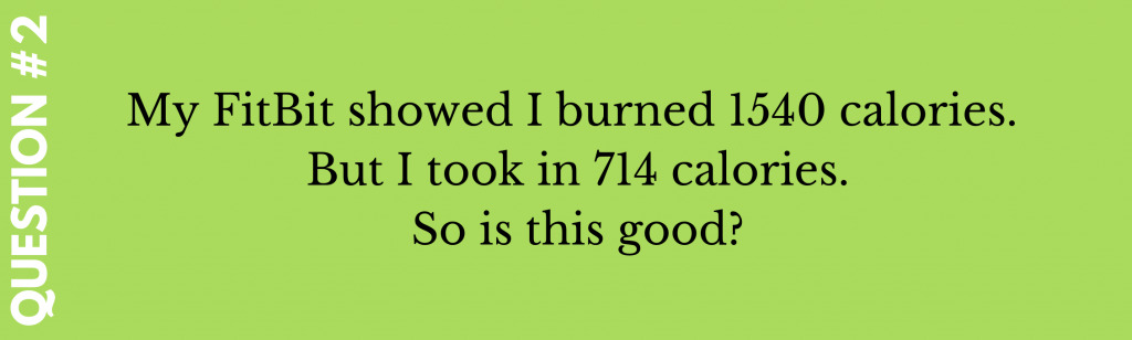 I burned 1540 calories but I took in 714 calories, is this good?