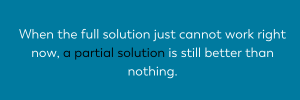 quote image when the full solution just cannot work right now, a partial solution is better than nothing. limiting beliefs after weight loss surgery