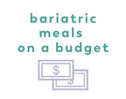 Bariatric Meals on a Budget
