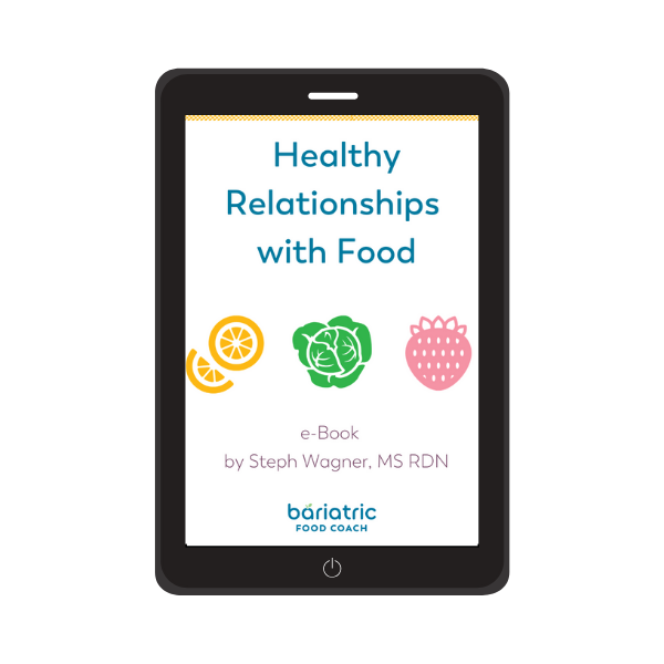 Healthy Relationships with Food eBook Bariatric Food Coach with Steph Wagner dietitian