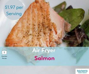 Bariatric Meals on a Budget: Air Fryer Salmon