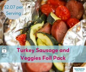 Bariatric Meals on a Budget: Turkey Sausage and Veggies Foil Pack